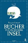 Cover-Bild zu Armanet, François: Bücher für die einsame Insel (eBook)