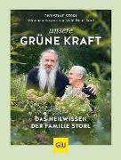 Cover-Bild zu Unsere grüne Kraft - das Heilwissen der Familie Storl