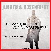 Cover-Bild zu Hjorth, Michael: Der Mann, der kein Mörder war (Audio Download)
