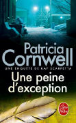 Cover-Bild zu Une Peine d'Exception: Une Enquète de Kay Scarpetta von Cornwell, Patricia