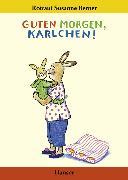 Cover-Bild zu Guten Morgen, Karlchen! von Berner, Rotraut Susanne