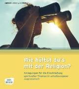 Cover-Bild zu Wie hältst du's mit der Religion? von Daublebsky von Eichhain, Anette