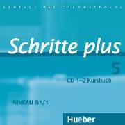 Cover-Bild zu Hilpert, Silke: Schritte plus 5. B1/1. Audio-CDs zum Kursbuch