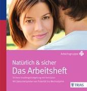 Cover-Bild zu Natürlich und sicher Das Arbeitsheft von Arbeitsgruppe NFP (Hrsg.)
