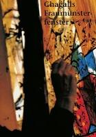 Cover-Bild zu Vogelsanger-de Roche, Irmgard: Marc Chagalls Fraumünsterfenster in Zürich