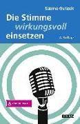 Cover-Bild zu Die Stimme wirkungsvoll einsetzen von Gutzeit, Sabine