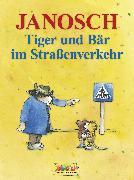 Cover-Bild zu Tiger und Bär im Straßenverkehr (eBook) von Janosch