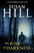 Cover-Bild zu Hill, Susan: The Risk of Darkness