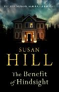 Cover-Bild zu Hill, Susan: The Benefit of Hindsight