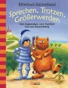 Cover-Bild zu Volmert, Julia: Sprechen, Trotzen, Größerwerden - Vom Zauberraben, vom Trotz-Troll und vom Daumenkönig