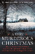 Cover-Bild zu Gayford, Cecily (Hrsg.): A Very Murderous Christmas