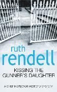 Cover-Bild zu Rendell, Ruth: Kissing the Gunner's Daughter
