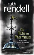 Cover-Bild zu Rendell, Ruth: Die Tote im Pfarrhaus