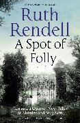 Cover-Bild zu Rendell, Ruth: A Spot of Folly