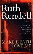 Cover-Bild zu Rendell, Ruth: Make Death Love Me