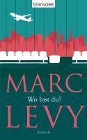 Cover-Bild zu Levy, Marc: Wo bist du?