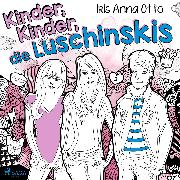 Cover-Bild zu eBook Kinder, Kinder, die Luschinskis
