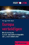 Cover-Bild zu Bendiek, Annegret: Europa verteidigen (eBook)