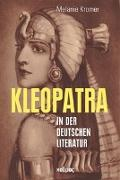 Cover-Bild zu Kromer, Melanie: Kleopatra in der deutschen Literatur