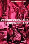 Cover-Bild zu Düwell, Susanne (Hrsg.): Verbrechen aus Leidenschaft