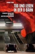 Cover-Bild zu Tremp, Benedikt: Tod und Leben in der U-Bahn