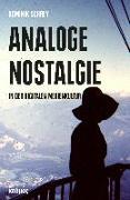 Cover-Bild zu Schrey, Dominik: Analoge Nostalgie in der digitalen Medienkultur
