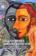 Cover-Bild zu Vollmeyer, Johanna: »Soll ich meines Bruders Hüter sein?«