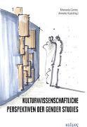 Cover-Bild zu Günter, Manuela (Hrsg.): Kulturwissenschaftliche Perspektiven der Gender Studies
