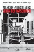 Cover-Bild zu Gwozdz, Patricia A. (Hrsg.): Maschinen des Lebens - Leben der Maschinen