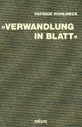 Cover-Bild zu Hohlweck, Patrick: »Verwandlung in Blatt«