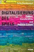 Cover-Bild zu Raczkowski, Felix: Digitalisierung des Spiels