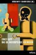 Cover-Bild zu Scholz, Leander (Hrsg.): Ernst Kapp und die Anthropologie der Medien