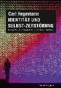 Cover-Bild zu Hegemann, Carl: Identität und Selbst-Zerstörung (eBook)