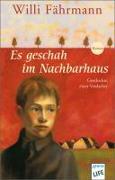 Cover-Bild zu Es geschah im Nachbarhaus von Fährmann, Willi