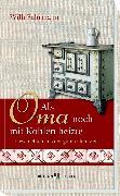 Cover-Bild zu Als Oma noch mit Kohlen heizte (eBook) von Fährmann, Willi