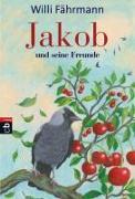 Cover-Bild zu Jakob und seine Freunde von Fährmann, Willi