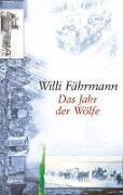 Cover-Bild zu Das Jahr der Wölfe von Fährmann, Willi