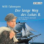 Cover-Bild zu Der lange Weg des Lukas B (Audio Download) von Fährmann, Willi