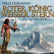 Cover-Bild zu Roter König - weißer Stern: die Legende vom vierten König (Ungekürzt) (Audio Download) von Fährmann, Willi