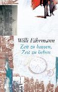 Cover-Bild zu Zeit zu hassen, Zeit zu lieben (eBook) von Fährmann, Willi