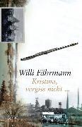 Cover-Bild zu Kristina, vergiss nicht (eBook) von Fährmann, Willi