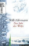Cover-Bild zu Das Jahr der Wölfe (eBook) von Fährmann, Willi