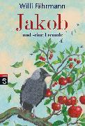 Cover-Bild zu Jakob und seine Freunde (eBook) von Fährmann, Willi