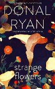 Cover-Bild zu Ryan, Donal: Strange Flowers