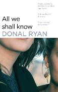 Cover-Bild zu Ryan, Donal: All we shall Know