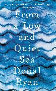 Cover-Bild zu Ryan, Donal: From a Low and Quiet Sea (eBook)
