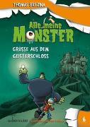 Cover-Bild zu Brezina, Thomas: Alle meine Monster - Grüße aus dem Geisterschloss