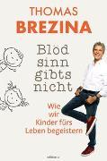 Cover-Bild zu Thomas, Brezina: Blödsinn gibts nicht