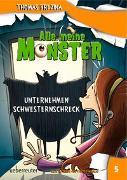Cover-Bild zu Brezina, Thomas: Alle meine Monster - Unternehmen Schwesternschreck