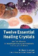 Cover-Bild zu Gienger, Michael: Twelve Essential Healing Crystals
